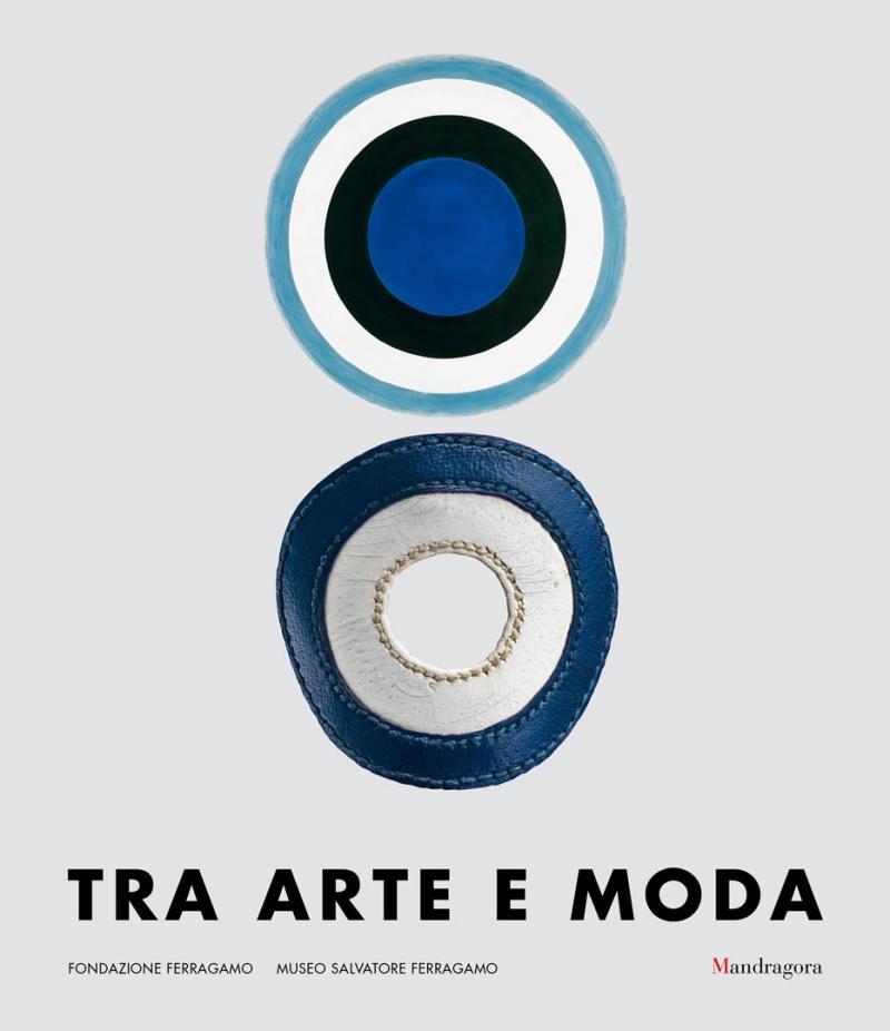 TRA ARTE E MODA  Fondazione Ferragamo  / Firenze 2016-2017