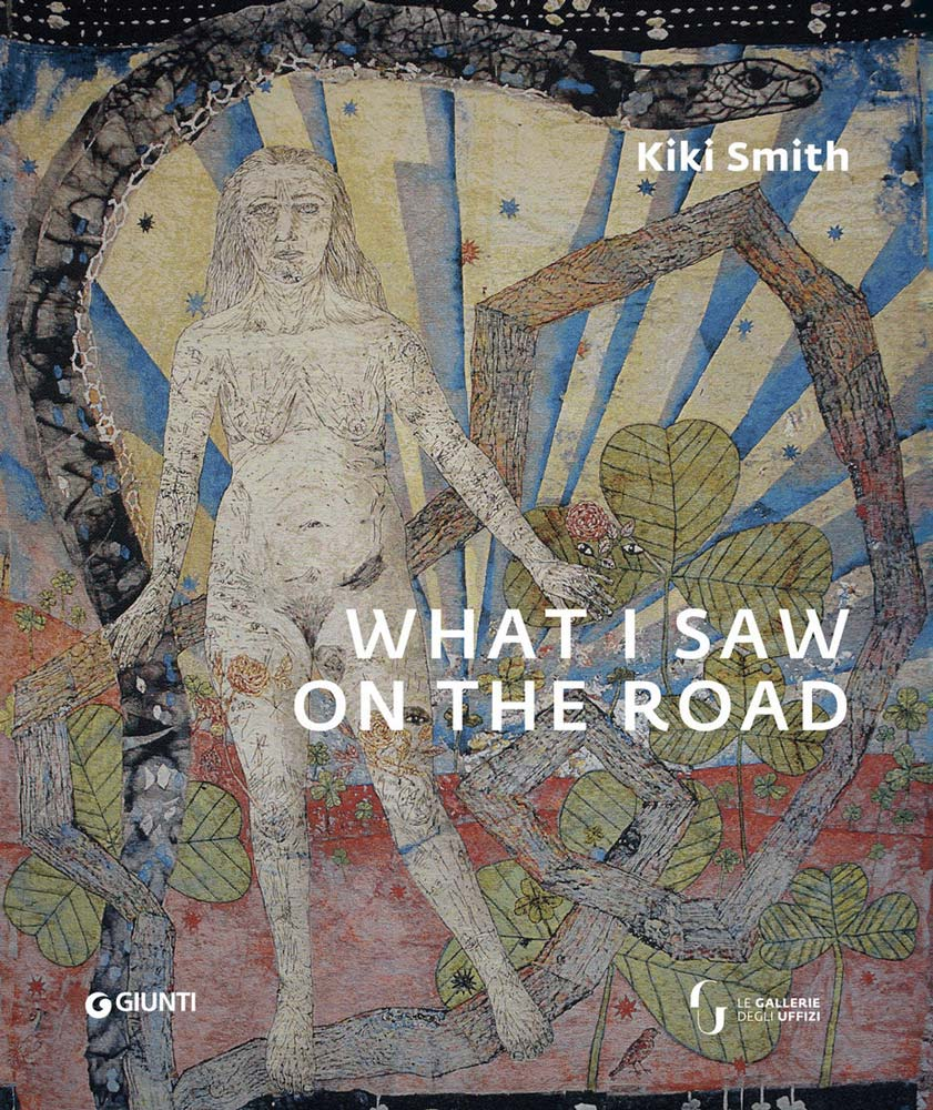 KIKI SMITH. WHAT I SAW ON THE ROAD /Museo degli Uffizi /  Palazzo Pitti /Firenze 2019