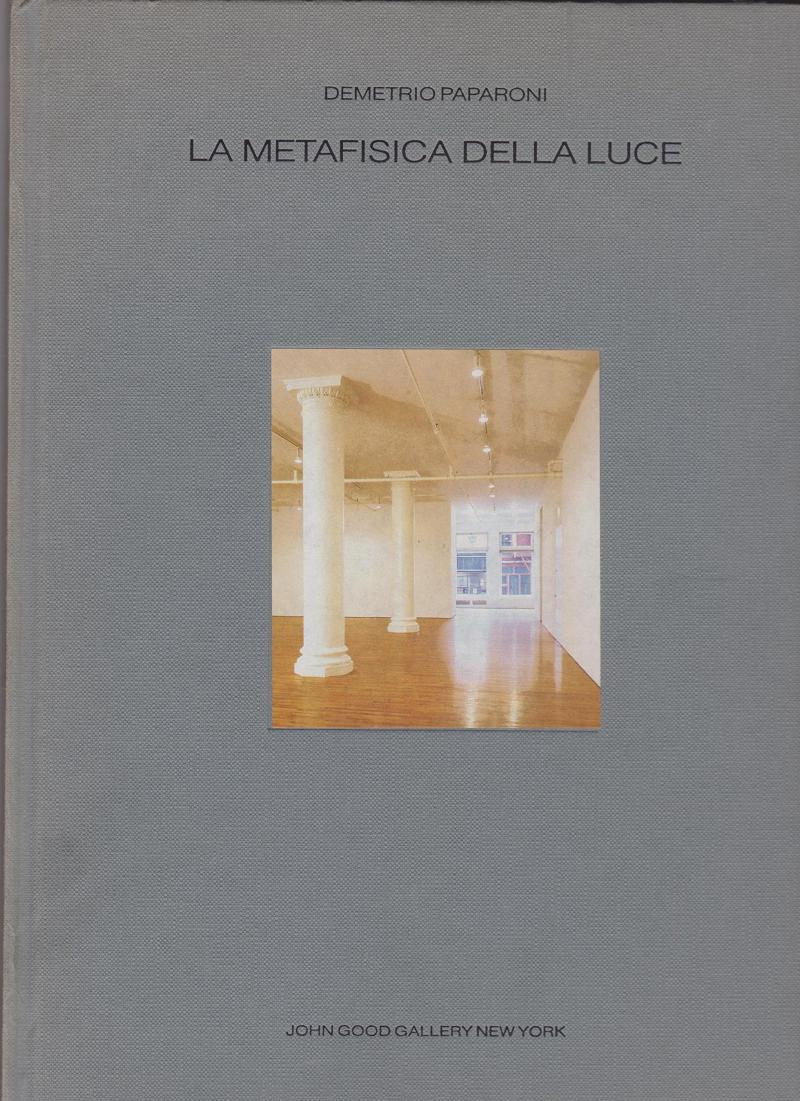 LA METAFISICA DELLA LUCE / John Good Gallery / New York 1993