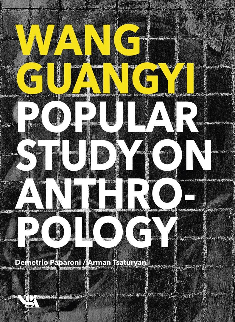 WANG GUANGYI /POPULAR STUDY ON ANTHROPOLOGY  / National Galley of Armenia / Yerevan  2019