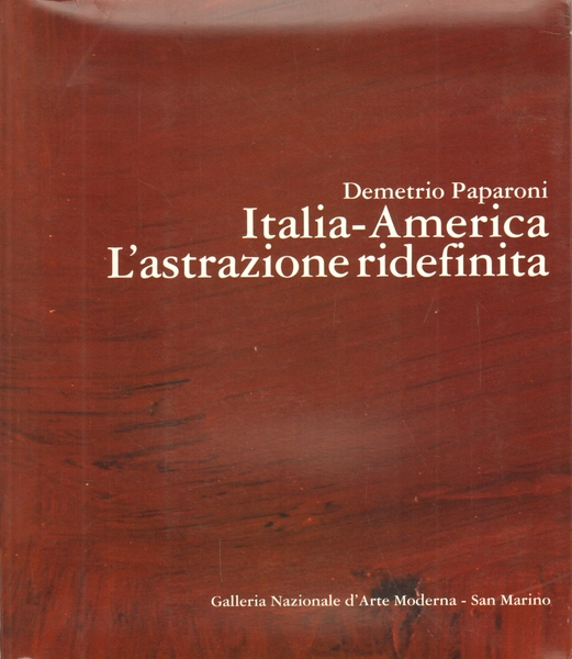 ITALIA/AMERICA: L'ASTRAZIONE RIDEFINITA - Galleria Nazionale d'Arte Moderna / San Marino  1993