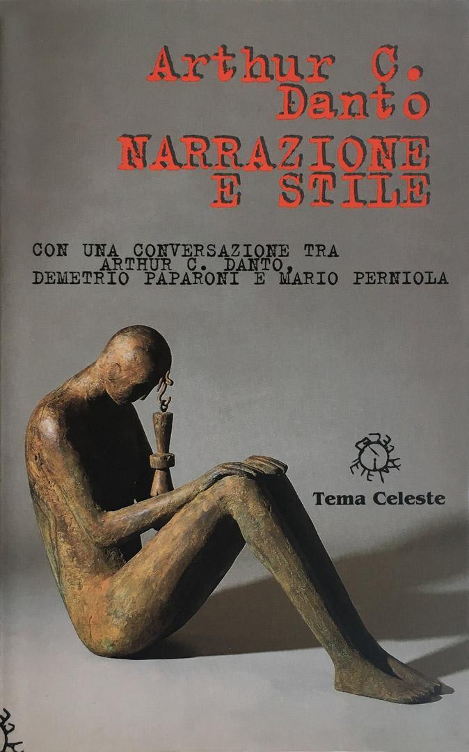 ARTHUR C. DANTO / Narrazione e stile / Tema Celeste edizioni /Milano 1998
