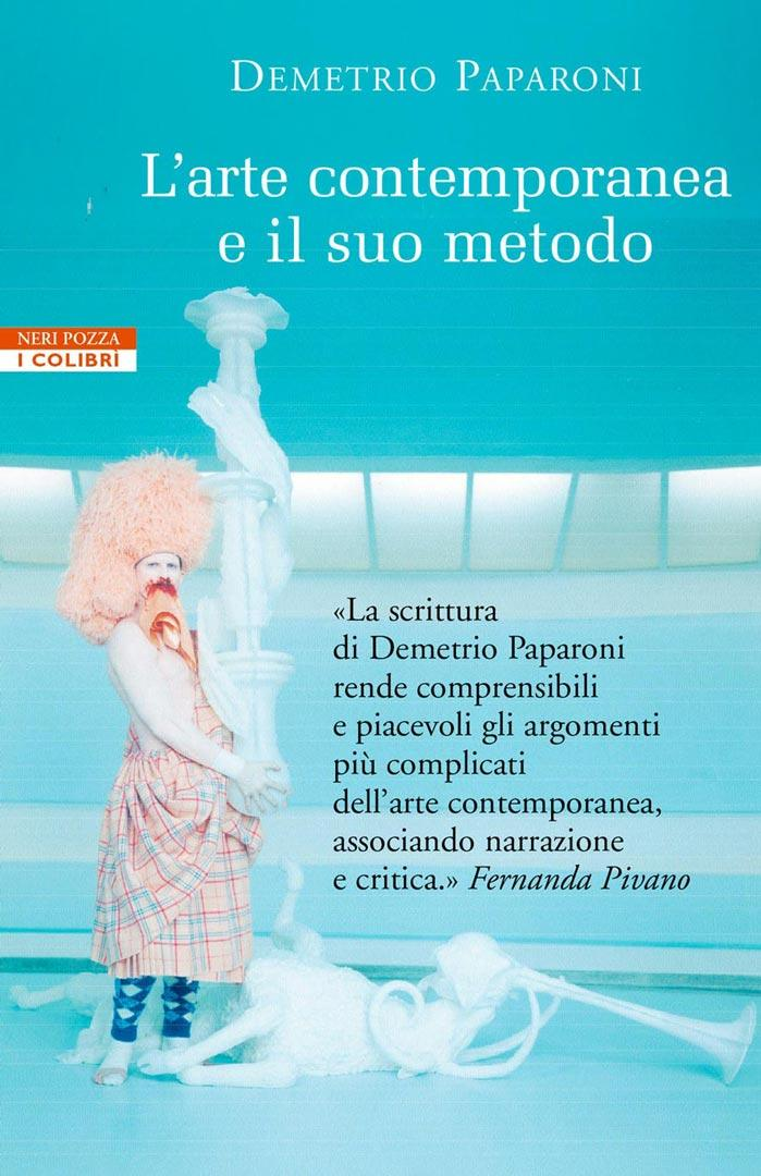 L'ARTE CONTEMPORANEA E IL SUO METODO   Neri Pozza 2005