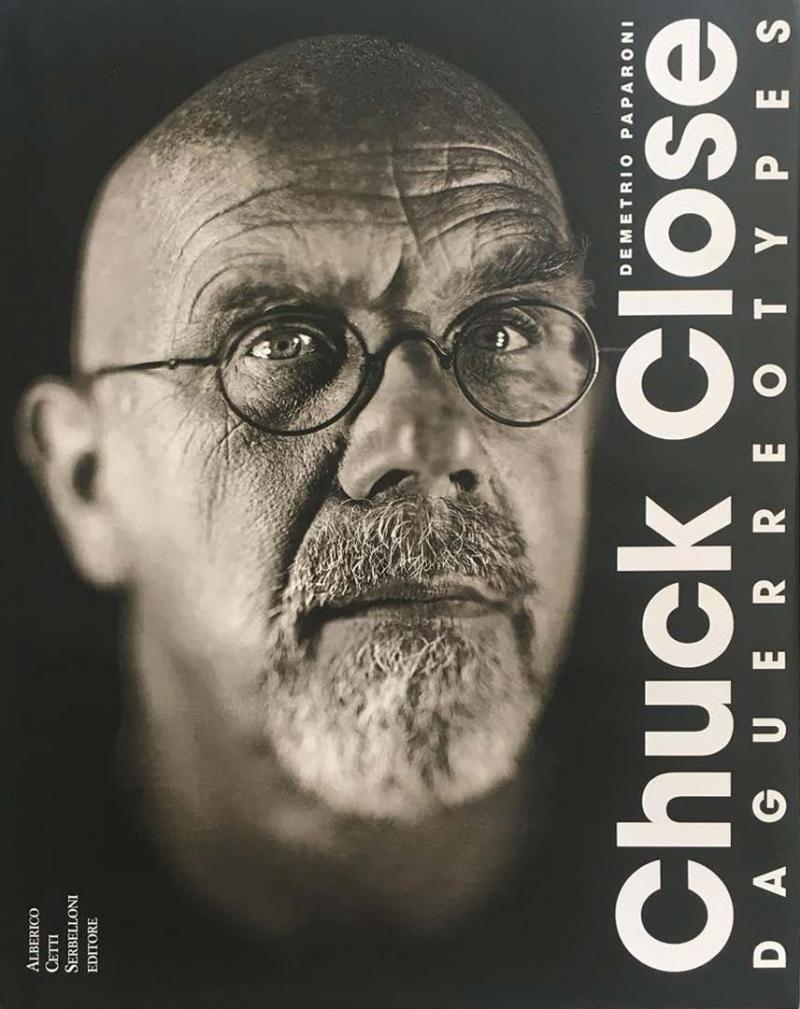 CHUCK CLOSE  Daguerrotype   Alberico Cetti Serbelloni Editore 2002