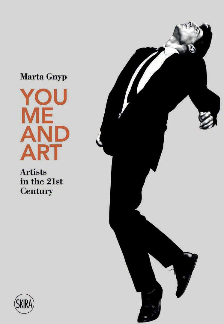 MARTA GNYP  / You, me and Art / Artists in the 21st Century Skira 2018