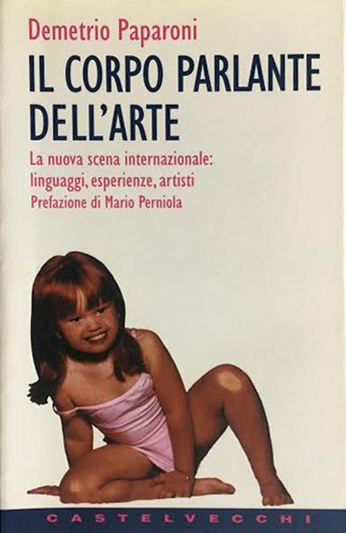 IL CORPO PARLANTE DELL'ARTE  Castelvecchi 1997